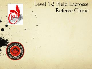 Level 1-2 Field Lacrosse Referee  Clinic