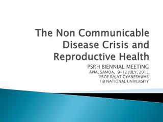The Non Communicable Disease Crisis and Reproductive Health
