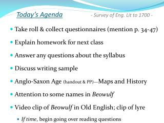 Today's Agenda - Survey of Eng. Lit to 1700 -