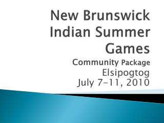 New Brunswick Indian Summer Games Community  Package
