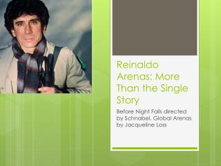 Reinaldo  Arenas: More Than the Single Story