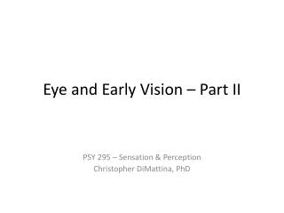 Eye and Early  Vision – Part II