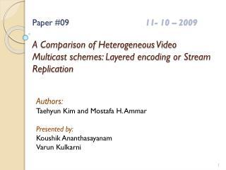 Authors:  Taehyun  Kim and  Mostafa  H.  Ammar Presented by: Koushik Ananthasayanam Varun Kulkarni
