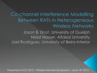 Co-channel Interference  Modelling Between RATs in Heterogeneous Wireless  Networks