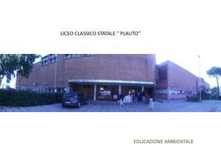 """LICEO CLASSICO STATALE """" PLAUTO"""""""