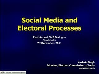Yashvir Singh Director, Election Commission of India yashvir@eci.gov.in