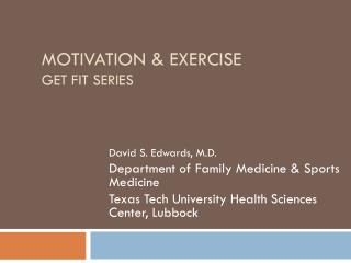 Motivation & Exercise  Get Fit Series