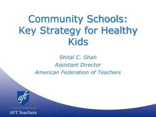 Community Schools:  Key Strategy for Healthy Kids