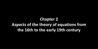 Chapter 2 Aspects of the theory of equations from the 16th to the early 19th century