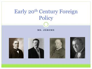 Early 20 th  Century Foreign Policy