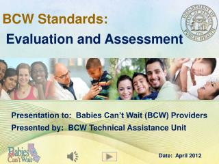 BCW Standards: Evaluation and Assessment