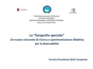 """La  """"Geografia speciale """"  Un nuovo orizzonte di ricerca e sperimentazione didattica"""