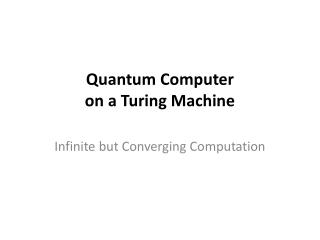 Quantum Computer  on  a Turing Machine