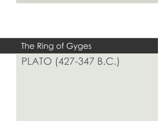 The Ring of  Gyges