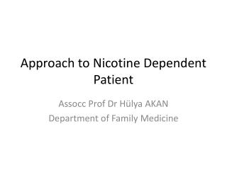 Approach to Nicotine Dependent Patient