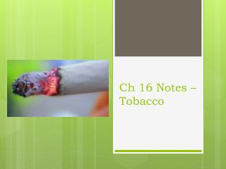 Ch  16 Notes – Tobacco