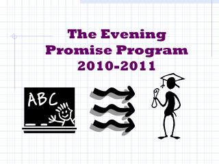 The  Evening  Promise Program 2010-2011