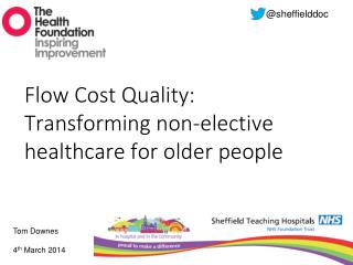 Flow Cost Quality:  Transforming non-elective healthcare for older people