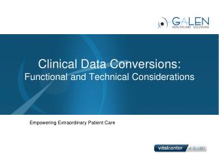 Clinical Data Conversions: Functional and Technical Considerations