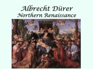 Albrecht D  rer Northern Renaissance