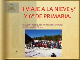 II VIAJE A LA NIEVE 5º Y 6º DE PRIMARIA.