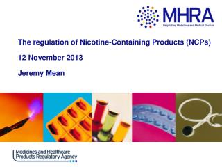 The regulation of Nicotine-Containing Products (NCPs) 12 November  2013  Jeremy Mean