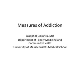 Measures of Addiction