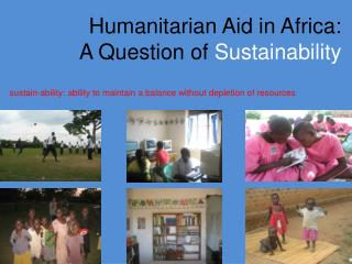 Humanitarian Aid in Africa: A Question of  Sustainability