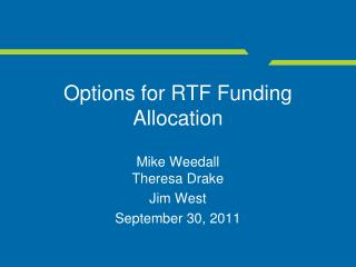Options for RTF Funding Allocation