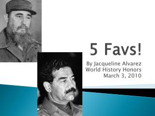 5  Favs !