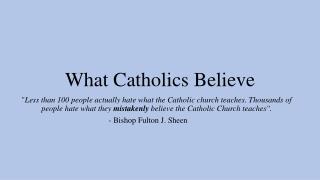 What Catholics Believe