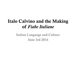 Italo  Calvino and the Making of  Fiabe Italiane