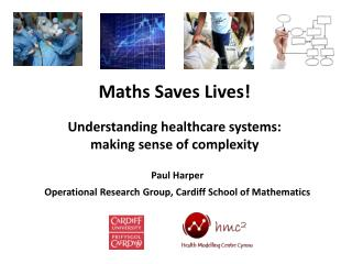 Maths  Saves Lives! Understanding healthcare systems:  making sense of complexity