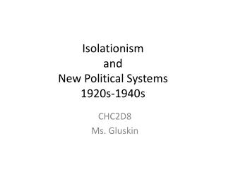 Isolationism  and  New Political Systems  1920s-1940s
