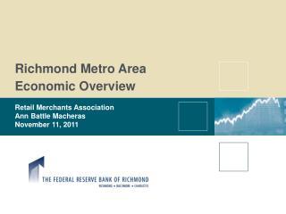 Richmond  Metro Area Economic  Overview Retail Merchants Association Ann Battle Macheras