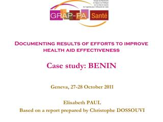 Documenting results of efforts to improve health aid  effectiveness Case study: BENIN