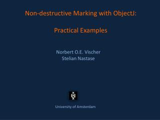 Non-destructive Marking with ObjectJ: Practical Examples