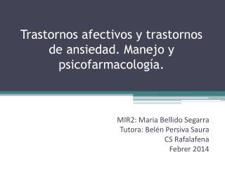 Trastornos afectivos y trastornos de ansiedad. Manejo y psicofarmacología.