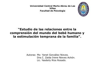 Autoras: Ms: Yanet González Nieves.               Dra. C. Zaida Irene Nieves Achón.