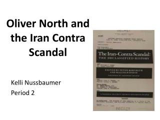 Oliver North and the Iran Contra Scandal