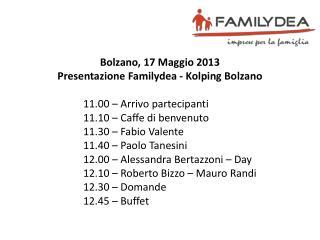 Bolzano, 17 Maggio  2013  Presentazione  Familydea  - Kolping Bolzano