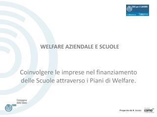 Coinvolgere le imprese nel finanziamento delle Scuole attraverso i Piani di Welfare.