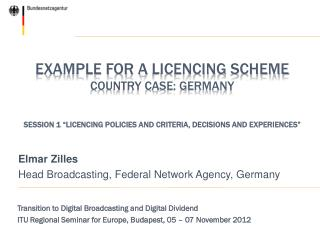 Elmar Zilles Head  Broadcasting , Federal Network Agency,  G ermany