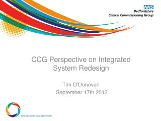 CCG Perspective on Integrated System Redesign Tim O'Donovan  September 17th 2013