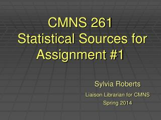 CMNS 261  Statistical  Sources for Assignment #1