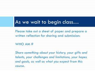 As we wait to begin class…