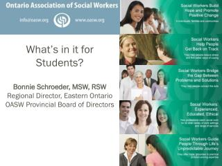 What's in it for Students? Bonnie Schroeder, MSW, RSW