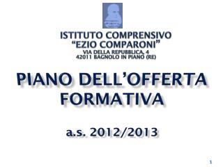 PIANO DELL'OFFERTA FORMATIVA a.s .  2012/2013