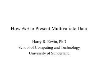 How  Not  to  Present Multivariate  Data