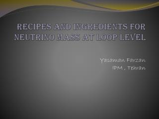 Recipes and Ingredients for Neutrino Mass at Loop Level